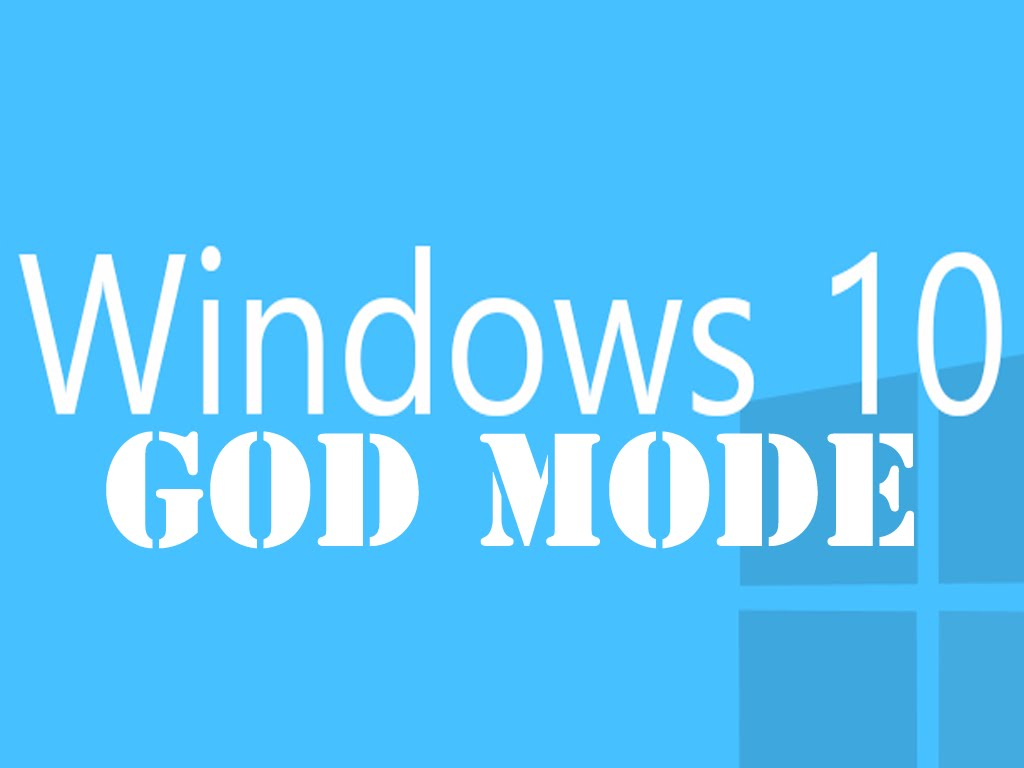 How To Enable Hidden God Mode  on Windows 10, 8.1, 7 1